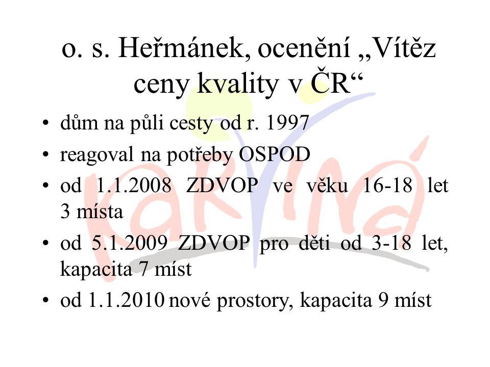 """o. s. Heřmánek, ocenění """"Vítěz ceny kvality v ČR dům na půli cesty od r."""