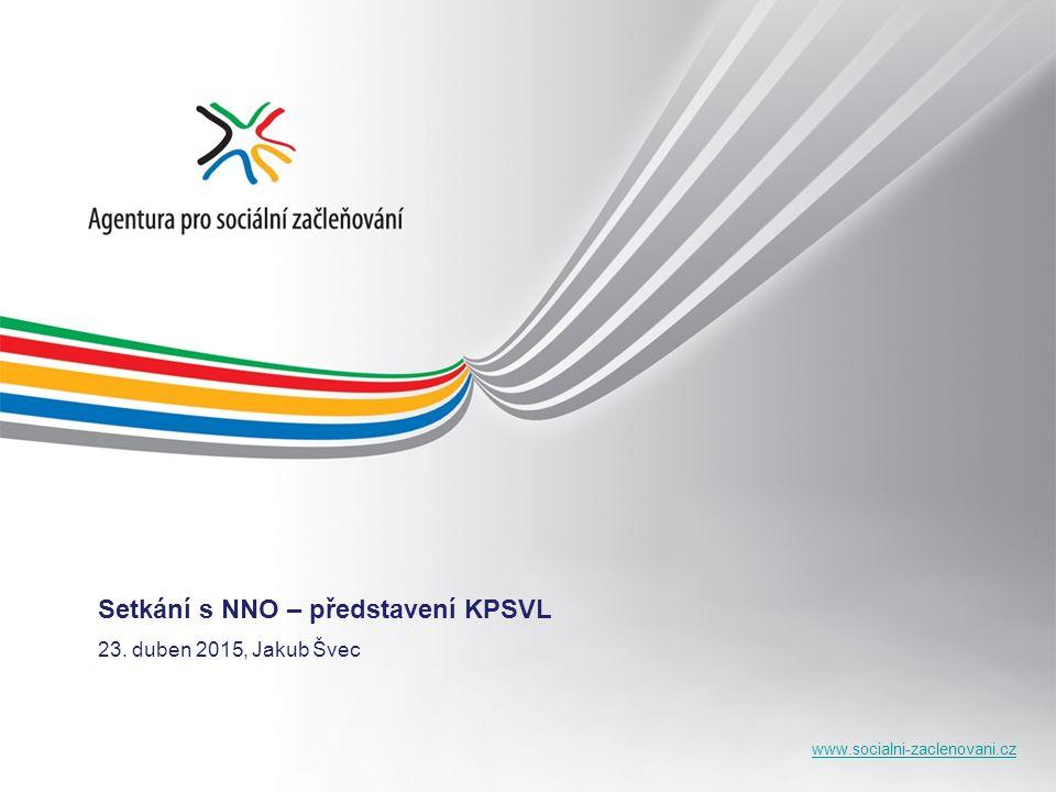 www.socialni-zaclenovani.cz Setkání s NNO – představení KPSVL 23. duben 2015, Jakub Švec