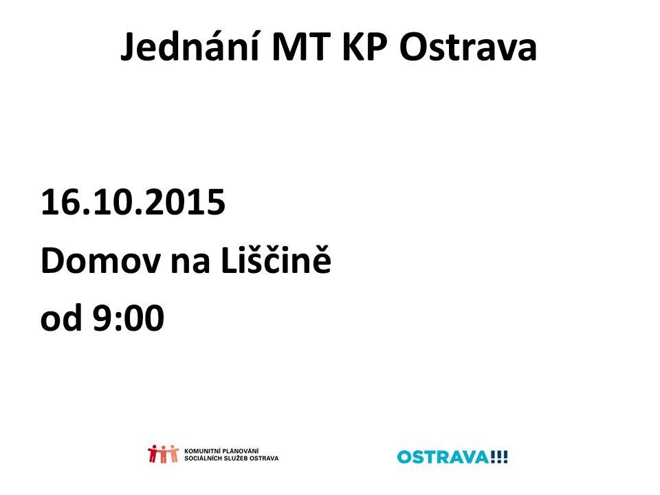 Jednání MT KP Ostrava 16.10.2015 Domov na Liščině od 9:00