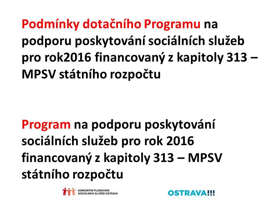 Podmínky dotačního Programu na podporu poskytování sociálních služeb pro rok2016 financovaný z kapitoly 313 – MPSV státního rozpočtu Program na podporu poskytování sociálních služeb pro rok 2016 financovaný z kapitoly 313 – MPSV státního rozpočtu