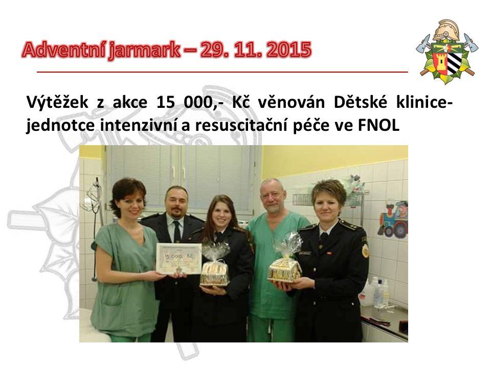 Výtěžek z akce 15 000,- Kč věnován Dětské klinice- jednotce intenzivní a resuscitační péče ve FNOL