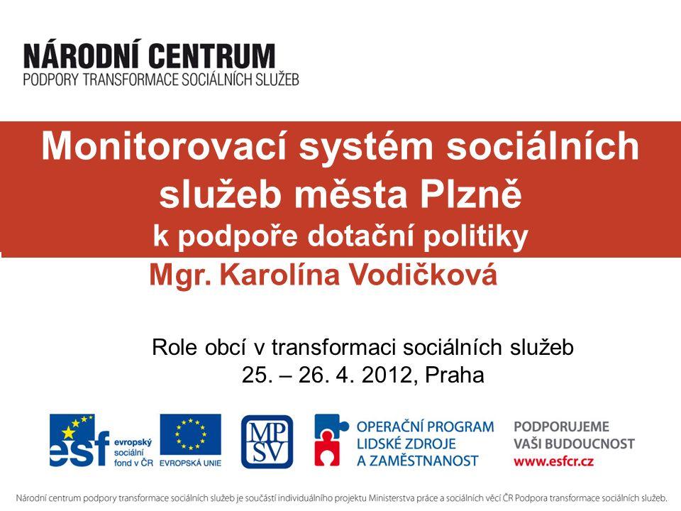 Monitorovací systém sociálních služeb města Plzně k podpoře dotační politiky Mgr.