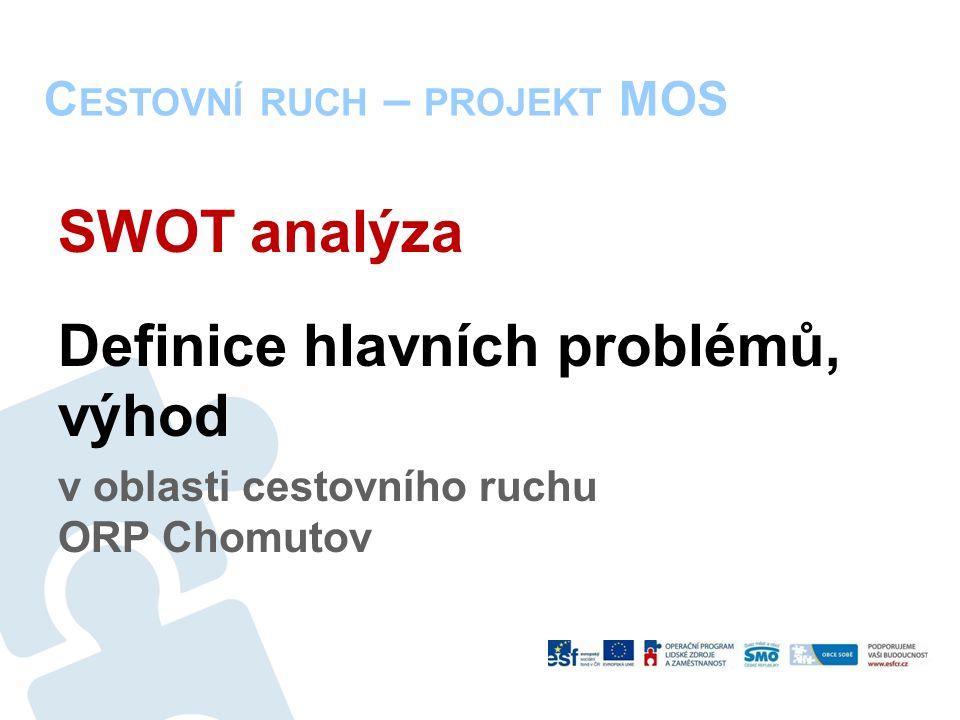 SWOT analýza Definice hlavních problémů, výhod v oblasti cestovního ruchu ORP Chomutov C ESTOVNÍ RUCH – PROJEKT MOS
