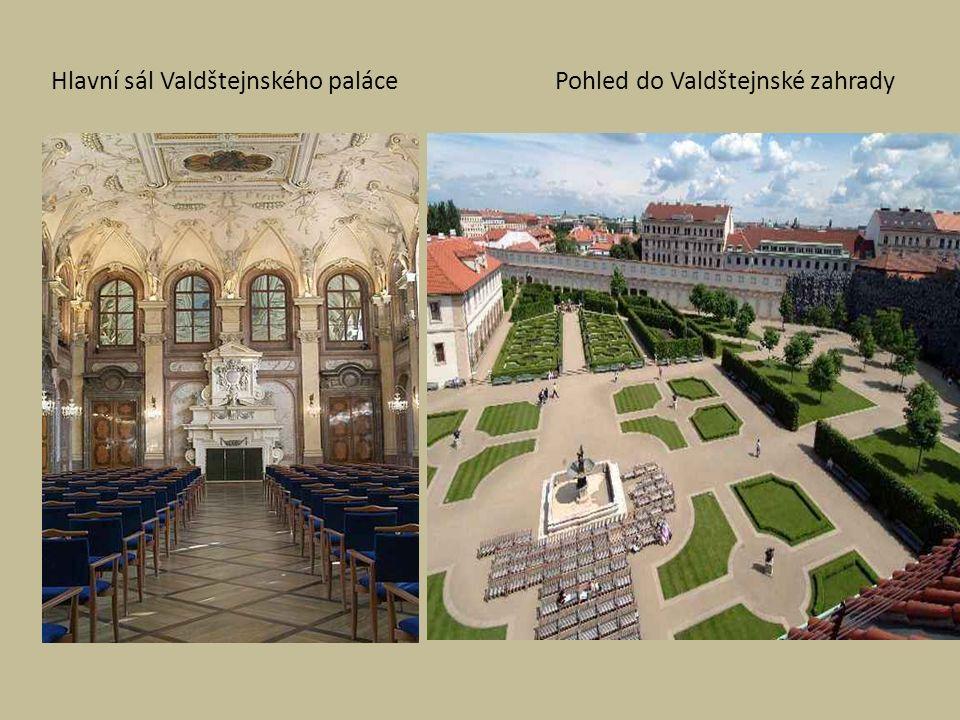 Hlavní sál Valdštejnského paláce Pohled do Valdštejnské zahrady