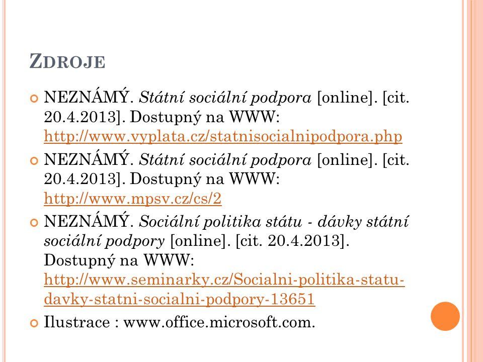 Z DROJE NEZNÁMÝ.Státní sociální podpora [online].