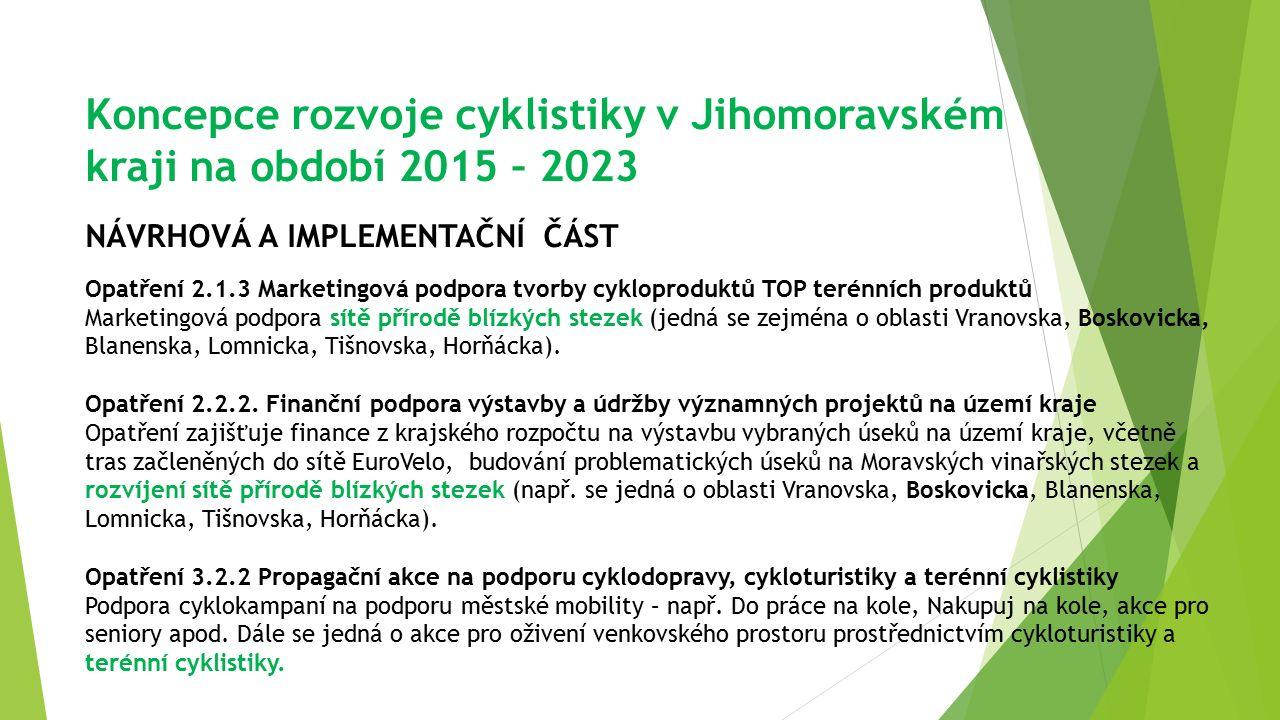 Koncepce rozvoje cyklistiky v Jihomoravském kraji na období 2015 – 2023 NÁVRHOVÁ A IMPLEMENTAČNÍ ČÁST Opatření 2.1.3 Marketingová podpora tvorby cyklo