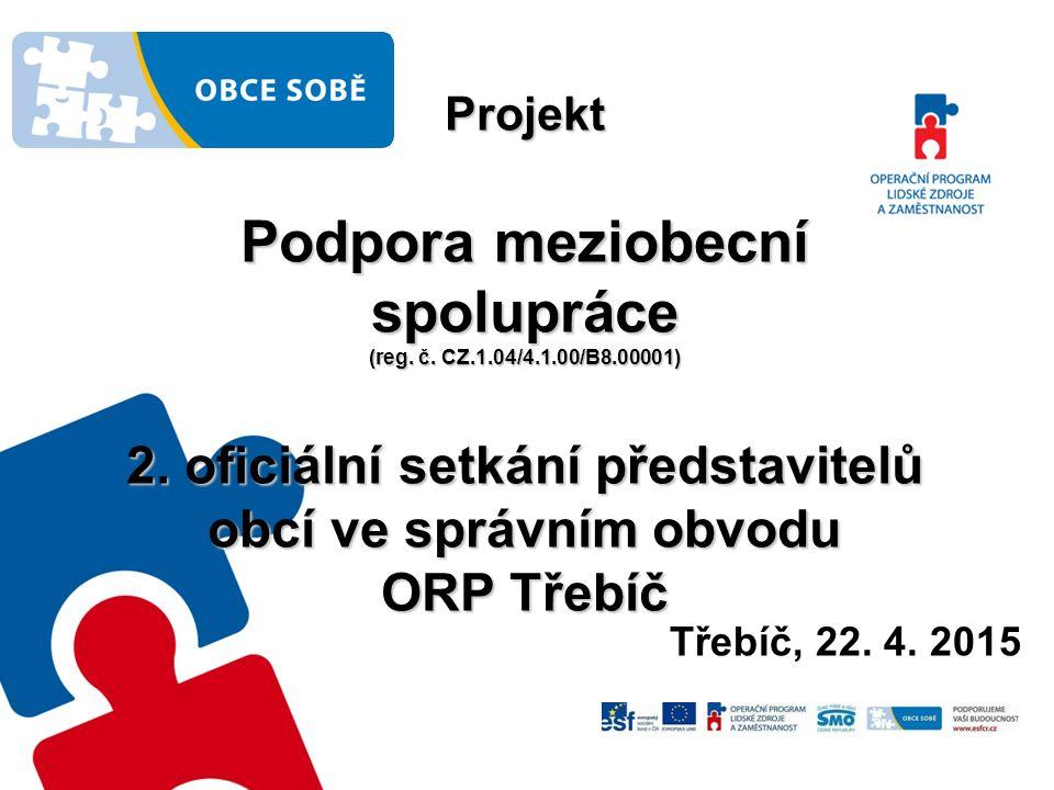 Projekt Podpora meziobecní spolupráce (reg. č. CZ.1.04/4.1.00/B8.00001) 2.