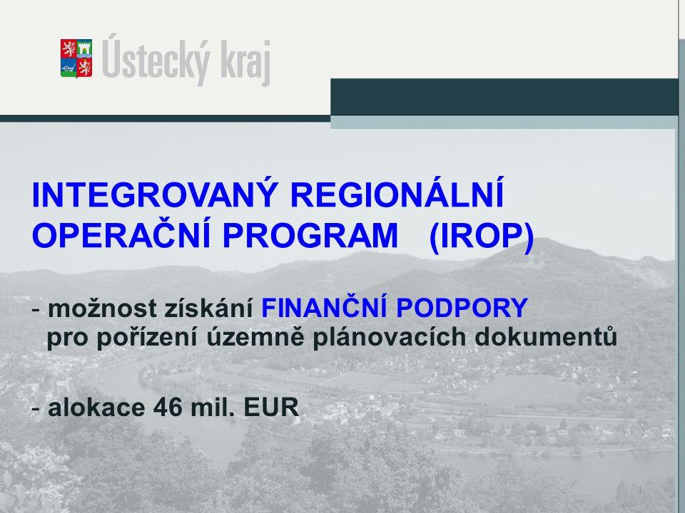 INTEGROVANÝ REGIONÁLNÍ OPERAČNÍ PROGRAM (IROP) - možnost získání FINANČNÍ PODPORY pro pořízení územně plánovacích dokumentů - alokace 46 mil.
