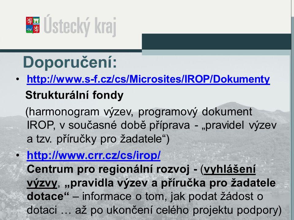 """Doporučení: http://www.s-f.cz/cs/Microsites/IROP/Dokumenty Strukturální fondy (harmonogram výzev, programový dokument IROP, v současné době příprava - """"pravidel výzev a tzv."""