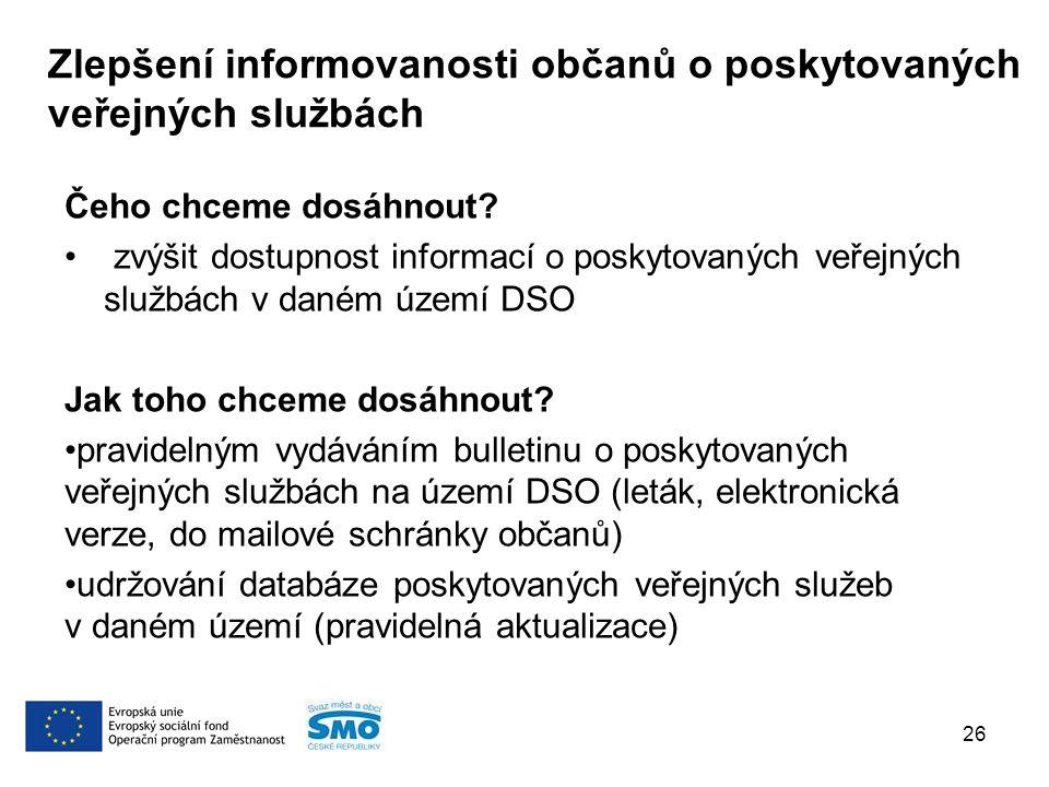 Zlepšení informovanosti občanů o poskytovaných veřejných službách Čeho chceme dosáhnout.