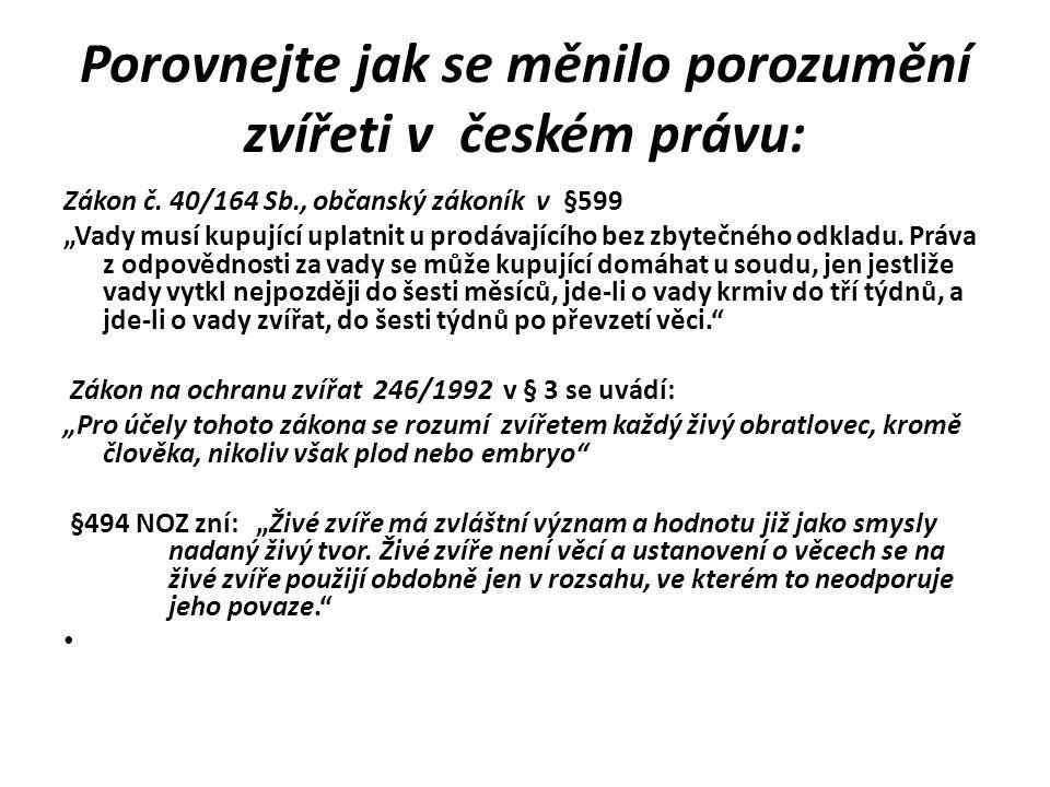 Porovnejte jak se měnilo porozumění zvířeti v českém právu: Zákon č.