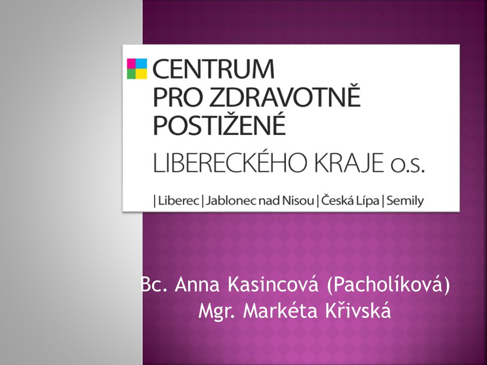 Bc. Anna Kasincová (Pacholíková) Mgr. Markéta Křivská