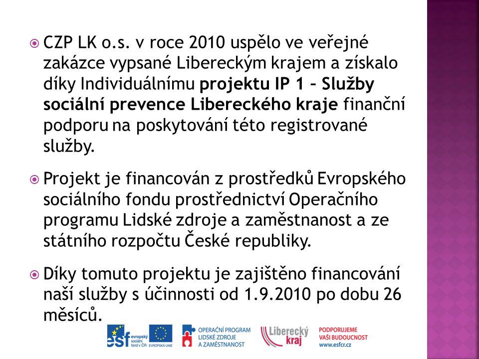  CZP LK o.s. v roce 2010 uspělo ve veřejné zakázce vypsané Libereckým krajem a získalo díky Individuálnímu projektu IP 1 – Služby sociální prevence L