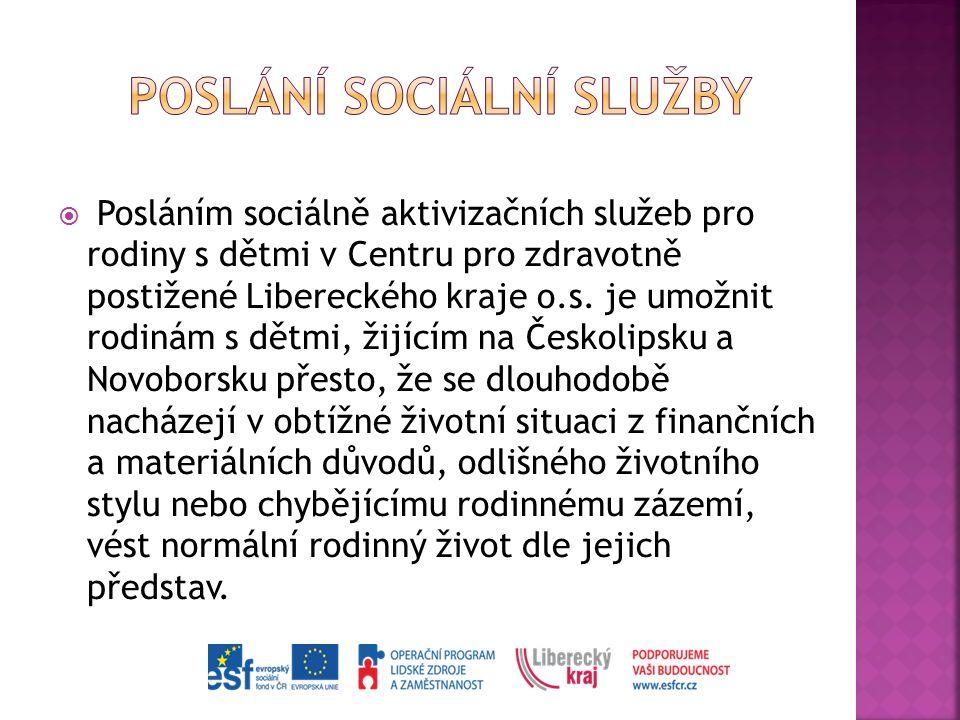  Posláním sociálně aktivizačních služeb pro rodiny s dětmi v Centru pro zdravotně postižené Libereckého kraje o.s. je umožnit rodinám s dětmi, žijící
