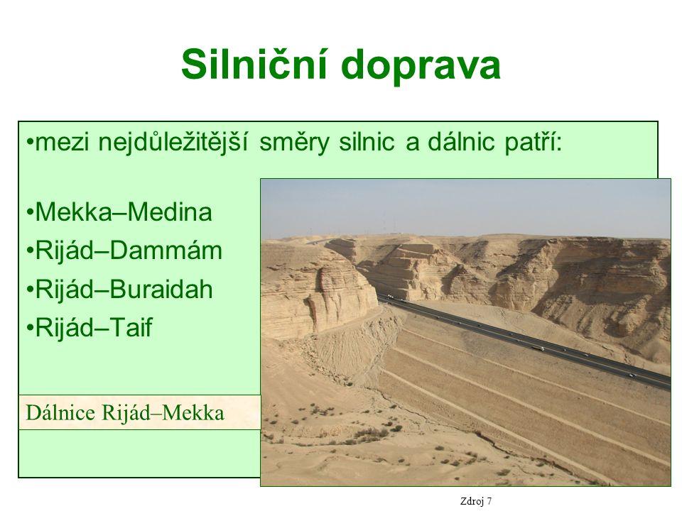 mezi nejdůležitější směry silnic a dálnic patří: Mekka–Medina Rijád–Dammám Rijád–Buraidah Rijád–Taif Silniční doprava Dálnice Rijád–Mekka Zdroj 7