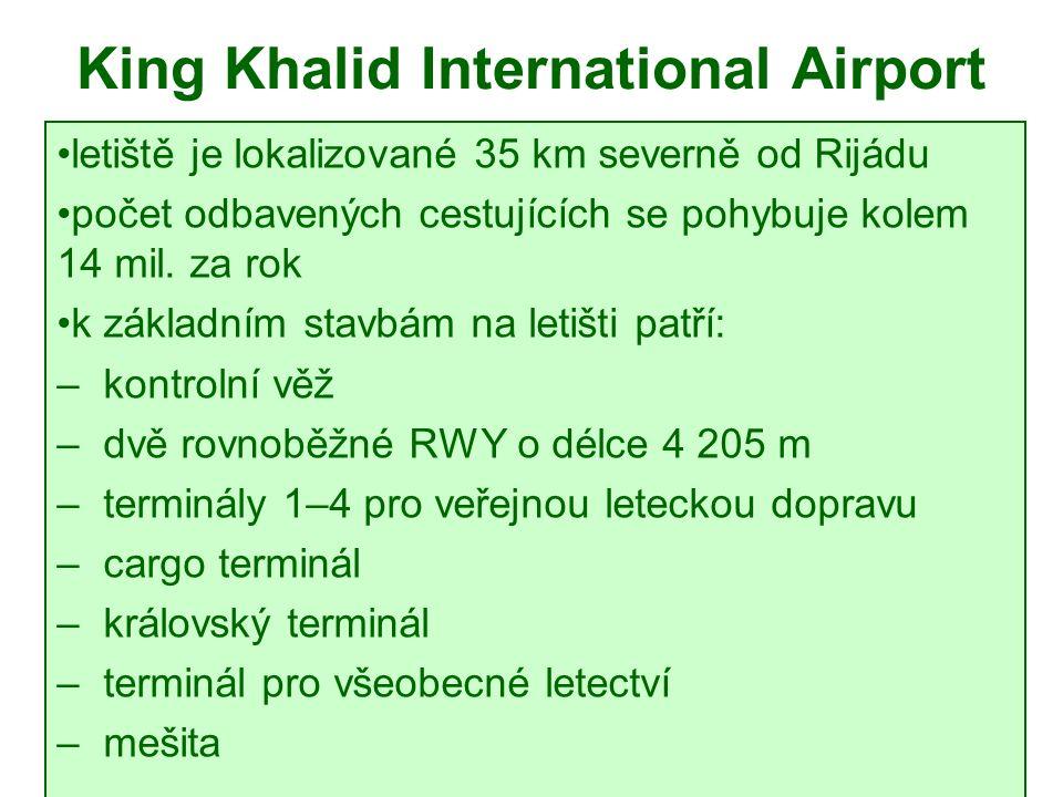 King Khalid International Airport letiště je lokalizované 35 km severně od Rijádu počet odbavených cestujících se pohybuje kolem 14 mil.