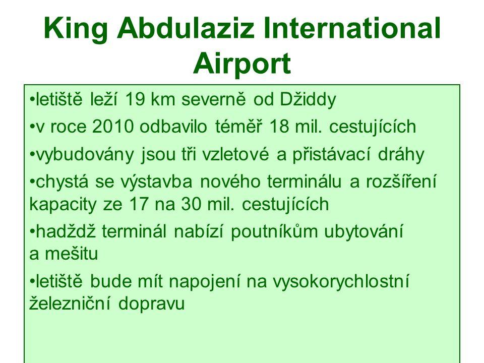 King Abdulaziz International Airport letiště leží 19 km severně od Džiddy v roce 2010 odbavilo téměř 18 mil.