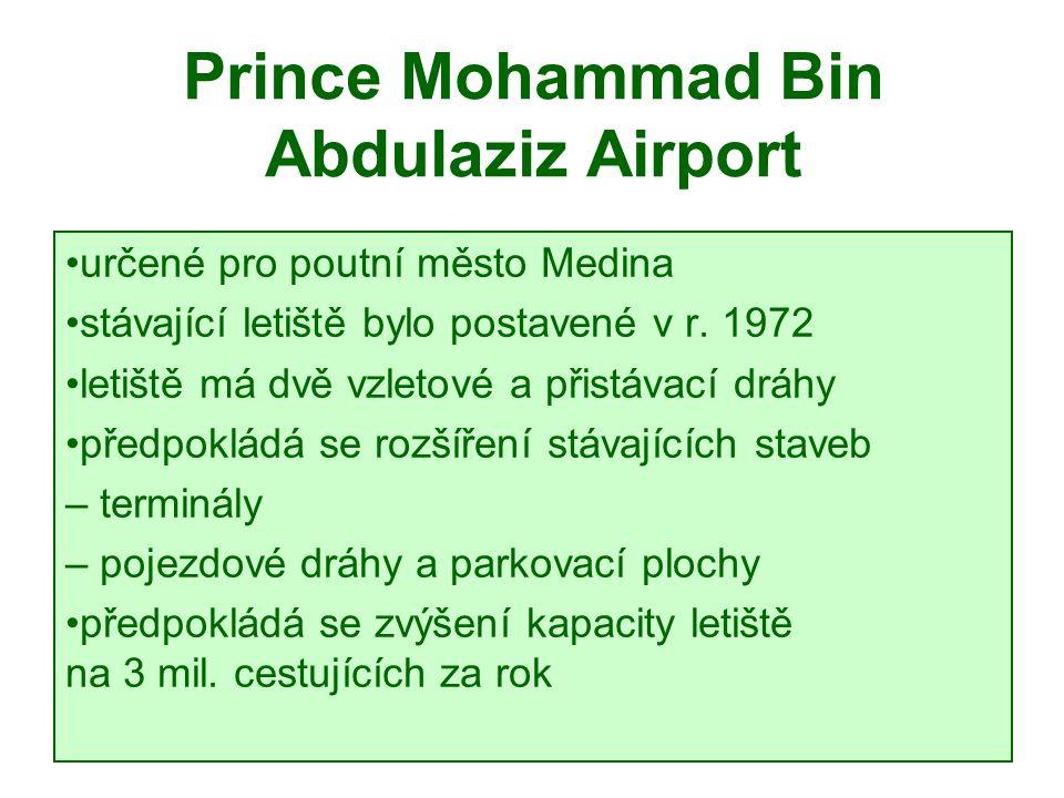 Prince Mohammad Bin Abdulaziz Airport určené pro poutní město Medina stávající letiště bylo postavené v r.