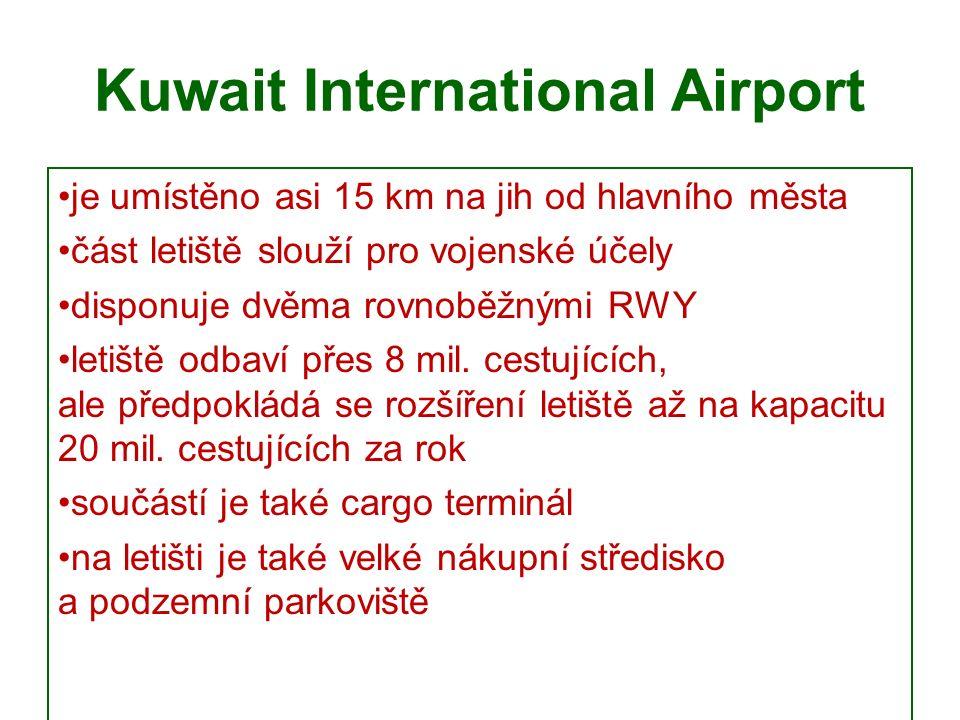 Kuwait International Airport je umístěno asi 15 km na jih od hlavního města část letiště slouží pro vojenské účely disponuje dvěma rovnoběžnými RWY letiště odbaví přes 8 mil.