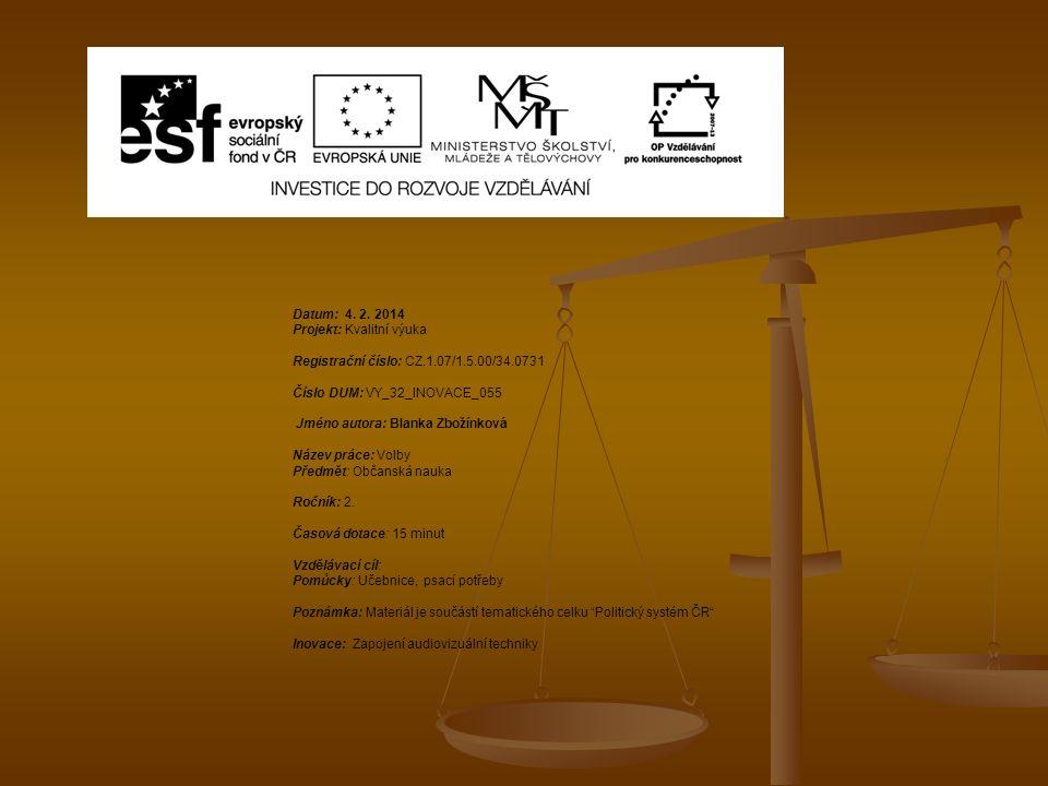 Datum: 4. 2. 2014 Projekt: Kvalitní výuka Registrační číslo: CZ.1.07/1.5.00/34.0731 Číslo DUM: VY_32_INOVACE_055 Jméno autora: Blanka Zbožínková Název