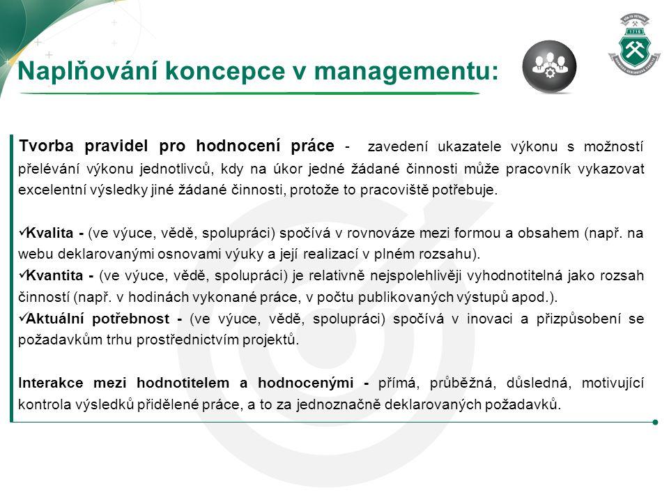 Naplňování koncepce v managementu: Tvorba pravidel pro hodnocení práce - zavedení ukazatele výkonu s možností přelévání výkonu jednotlivců, kdy na úko