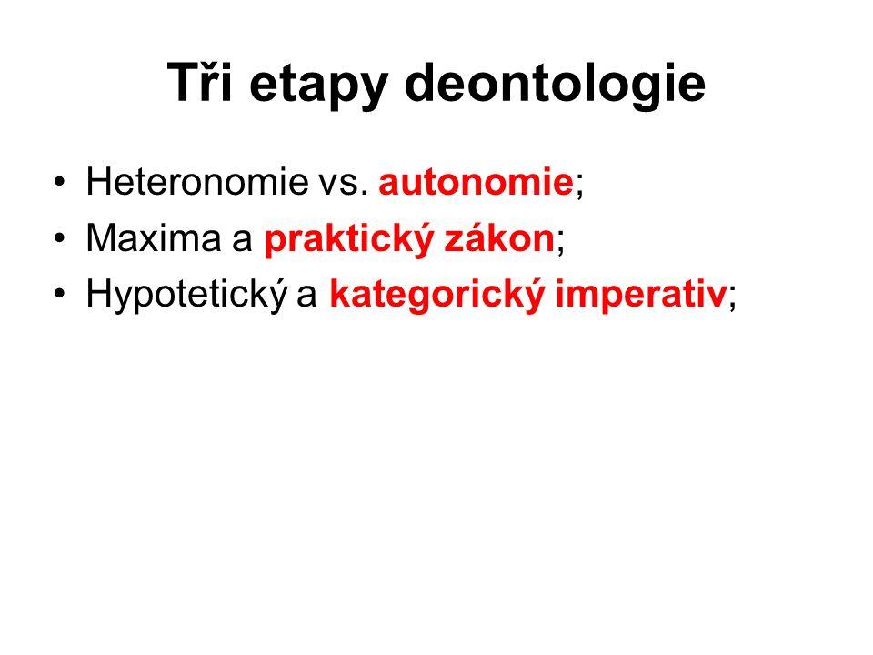 Tři etapy deontologie Heteronomie vs.