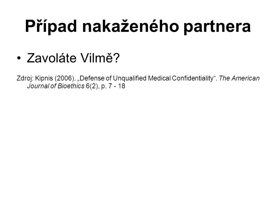 Případ nakaženého partnera Zavoláte Vilmě. Zdroj: Kipnis (2006).