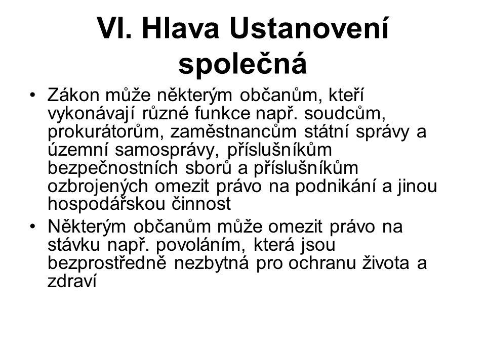 VI. Hlava Ustanovení společná Zákon může některým občanům, kteří vykonávají různé funkce např.