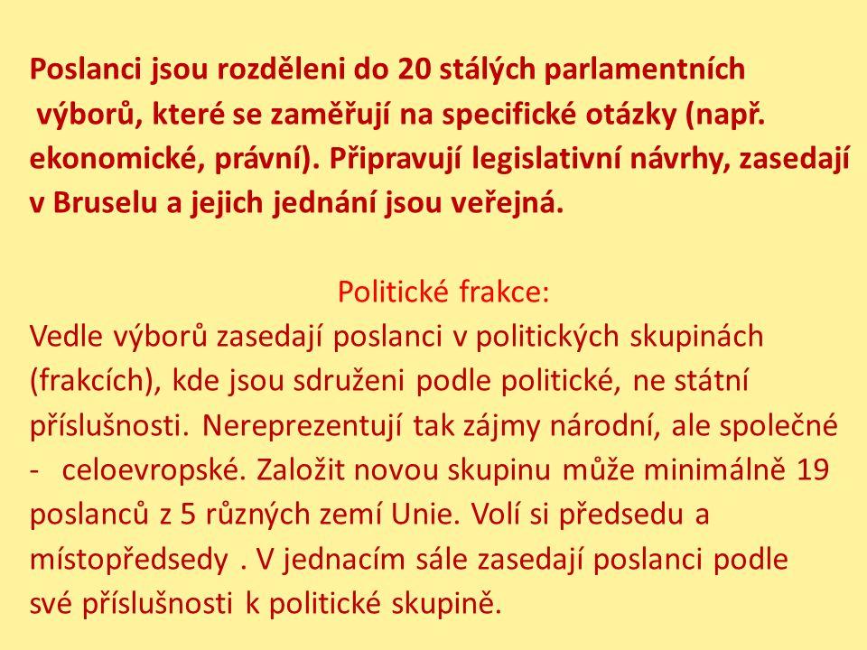 Poslanci jsou rozděleni do 20 stálých parlamentních výborů, které se zaměřují na specifické otázky (např.