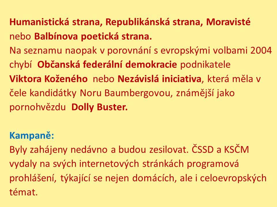 Humanistická strana, Republikánská strana, Moravisté nebo Balbínova poetická strana. Na seznamu naopak v porovnání s evropskými volbami 2004 chybí Obč
