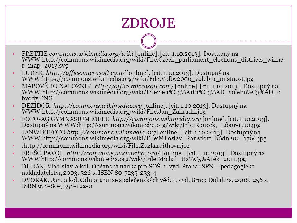 ZDROJE FRETTIE commons.wikimedia.org/wiki [online]. [cit. 1.10.2013]. Dostupný na WWW:http://commons.wikimedia.org/wiki/File:Czech_parliament_election