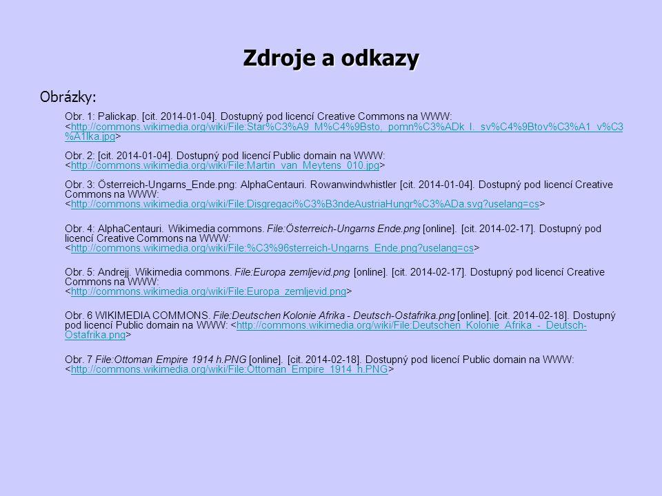 Zdroje a odkazy Obrázky: Obr. 1: Palickap. [cit. 2014-01-04]. Dostupný pod licencí Creative Commons na WWW: Obr. 2: [cit. 2014-01-04]. Dostupný pod li
