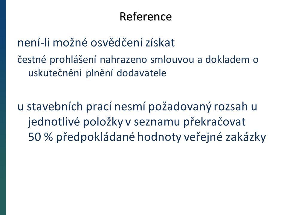 Reference není-li možné osvědčení získat čestné prohlášení nahrazeno smlouvou a dokladem o uskutečnění plnění dodavatele u stavebních prací nesmí požadovaný rozsah u jednotlivé položky v seznamu překračovat 50 % předpokládané hodnoty veřejné zakázky