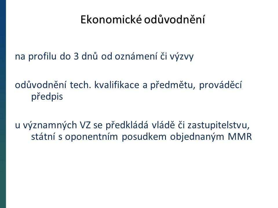 Ekonomické odůvodnění na profilu do 3 dnů od oznámení či výzvy odůvodnění tech.