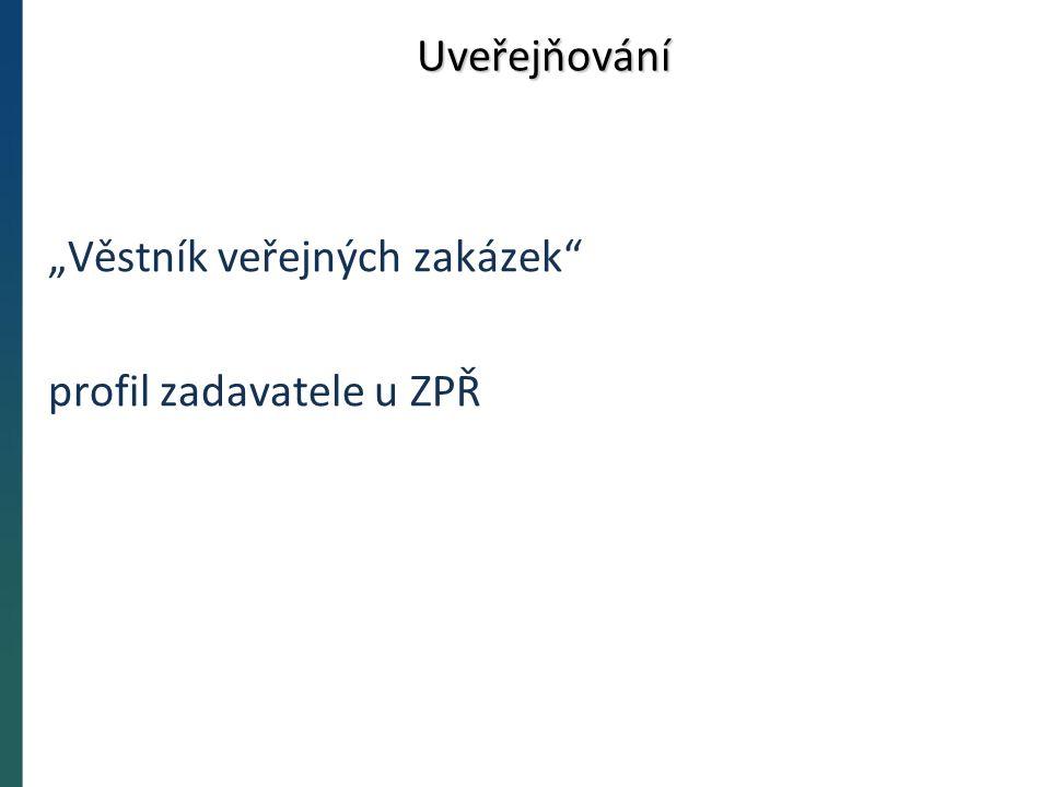 """Uveřejňování """"Věstník veřejných zakázek profil zadavatele u ZPŘ"""