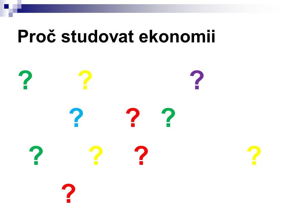 Proč studovat ekonomii