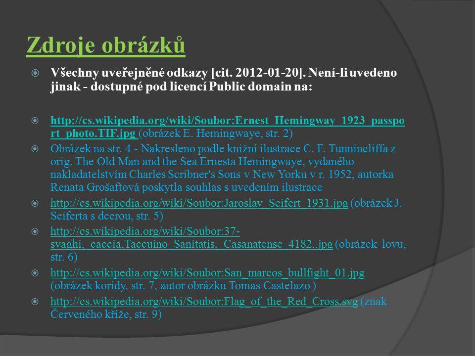 Zdroje obrázků  Všechny uveřejněné odkazy [cit.2012-01-20].