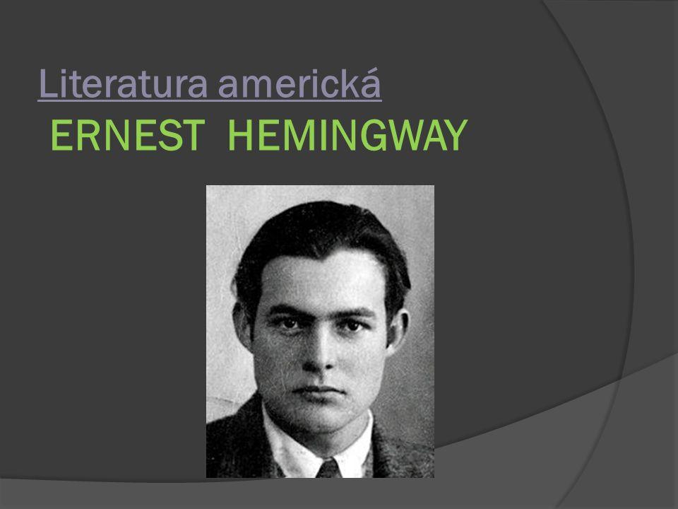 Literatura americká ERNEST HEMINGWAY