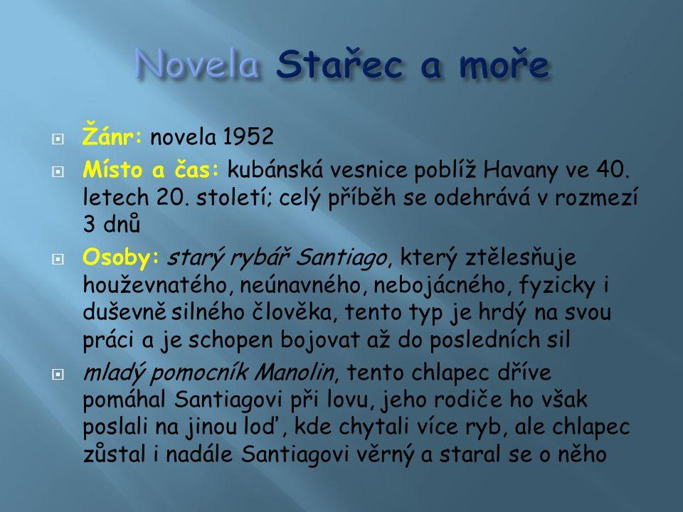  Žánr: novela 1952  Místo a čas: kubánská vesnice poblíž Havany ve 40.