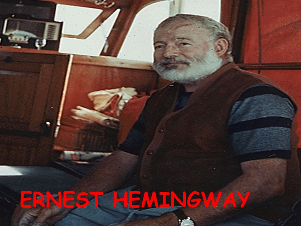 ERNEST MILLER HEMINGWAY (21.července 1899 – 2. červenec 1961)21.