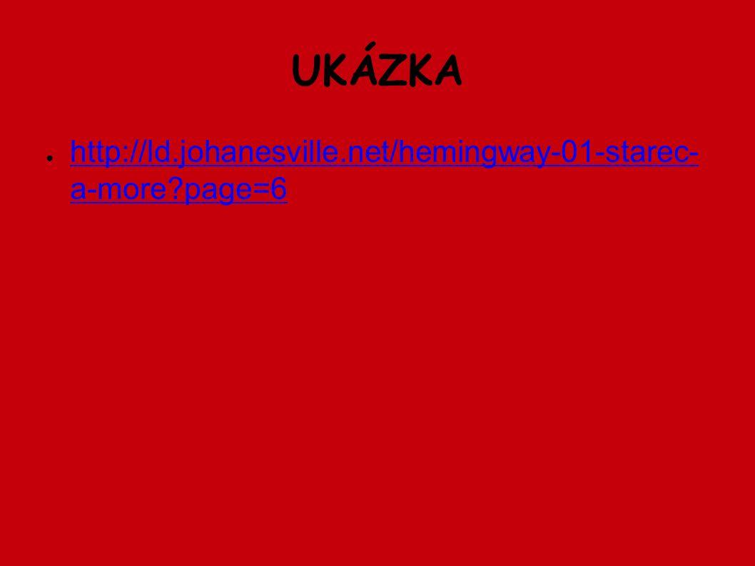 UKÁZKA ● http://ld.johanesville.net/hemingway-01-starec- a-more page=6 http://ld.johanesville.net/hemingway-01-starec- a-more page=6