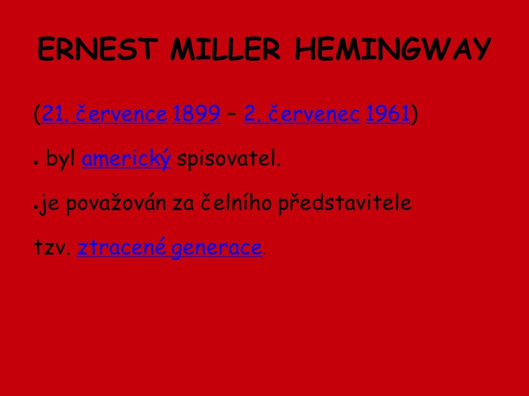 ERNEST MILLER HEMINGWAY (21. července 1899 – 2. červenec 1961)21.