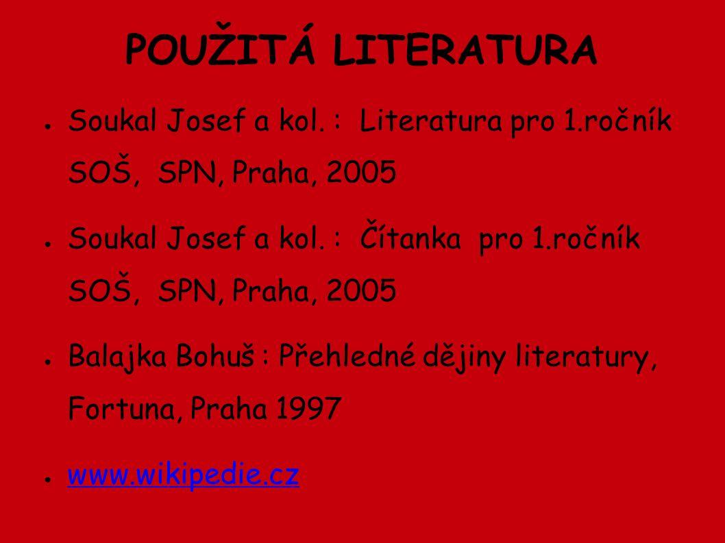 POUŽITÁ LITERATURA ● Soukal Josef a kol.