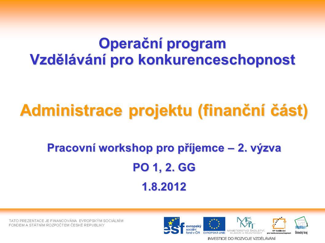 1 Operační program Vzdělávání pro konkurenceschopnost Administrace projektu (finanční část) Pracovní workshop pro příjemce – 2.