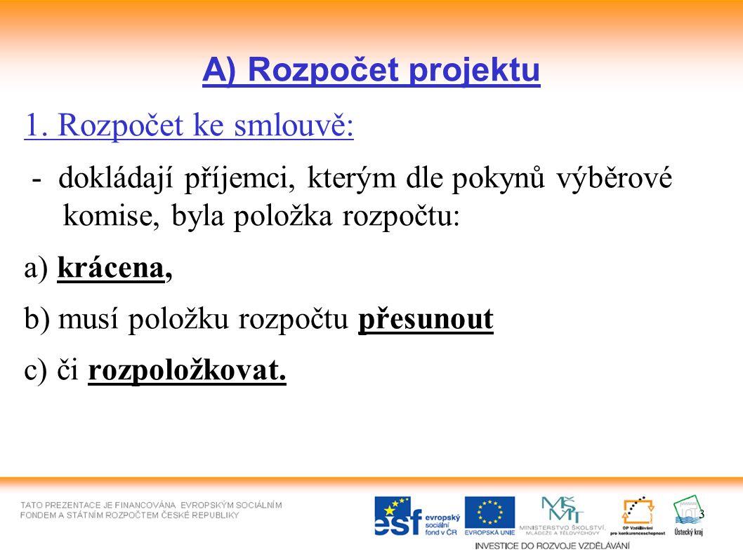 3 A) Rozpočet projektu 1.