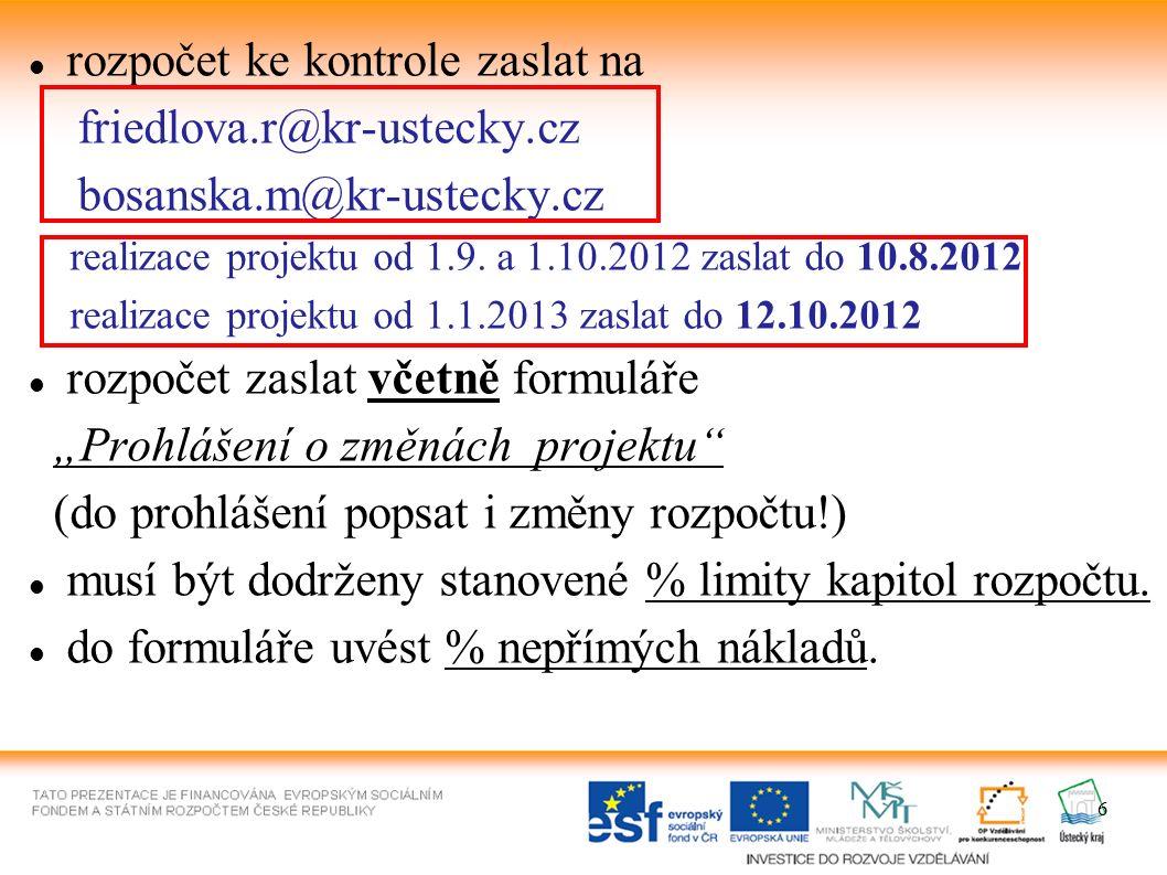 6 rozpočet ke kontrole zaslat na friedlova.r@kr-ustecky.cz bosanska.m@kr-ustecky.cz realizace projektu od 1.9.