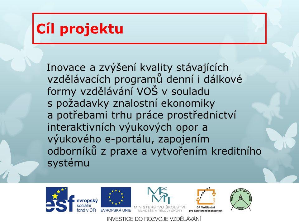 Inovace a zvýšení kvality stávajících vzdělávacích programů denní i dálkové formy vzdělávání VOŠ v souladu s požadavky znalostní ekonomiky a potřebami trhu práce prostřednictví interaktivních výukových opor a výukového e-portálu, zapojením odborníků z praxe a vytvořením kreditního systému Cíl projektu