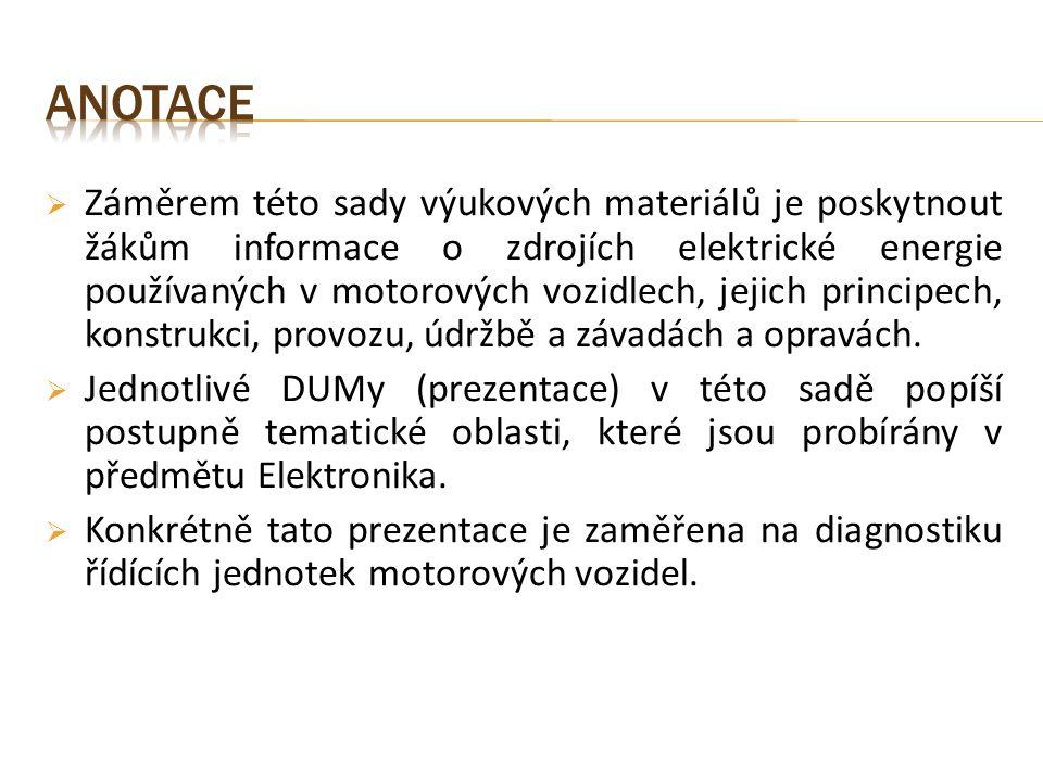  Záměrem této sady výukových materiálů je poskytnout žákům informace o zdrojích elektrické energie používaných v motorových vozidlech, jejich princip