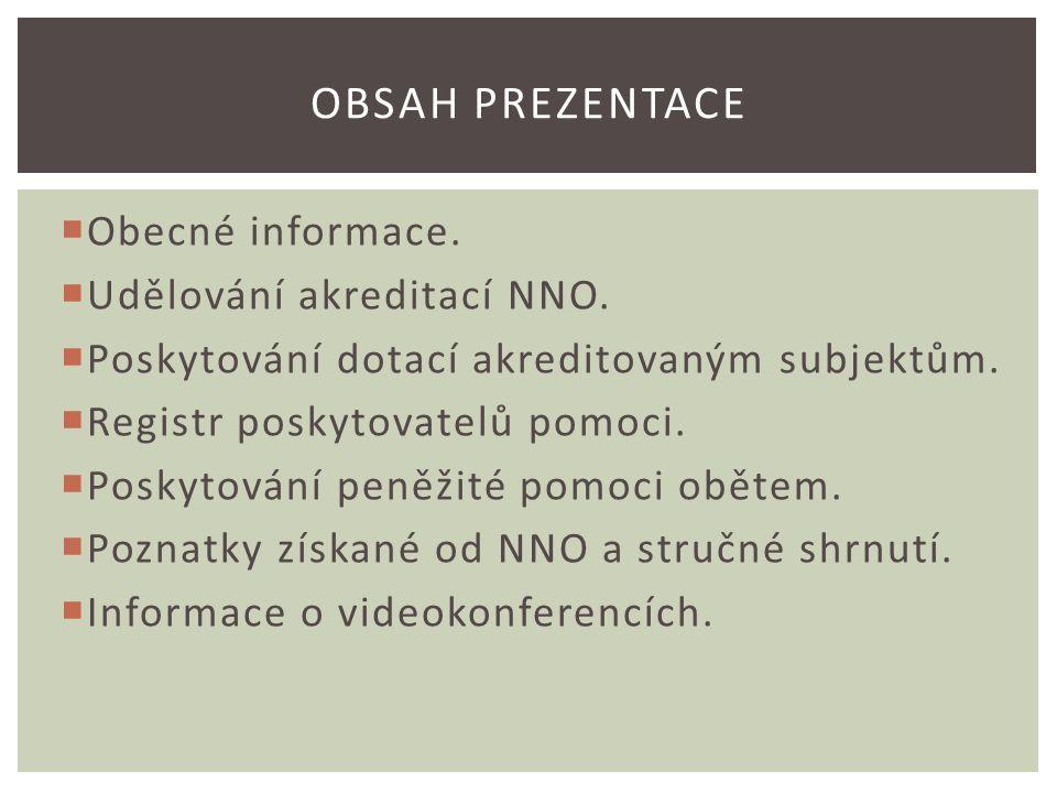  Obecné informace.  Udělování akreditací NNO.  Poskytování dotací akreditovaným subjektům.