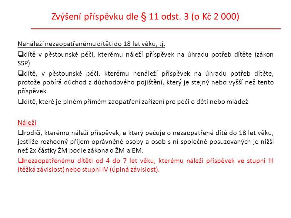 Zvýšení příspěvku dle § 11 odst. 3 (o Kč 2 000) Nenáleží nezaopatřenému dítěti do 18 let věku, tj.